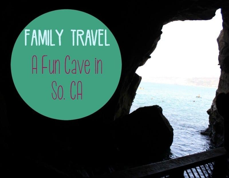 Family Travel: A Fun Cave in Southern California