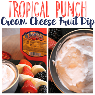Tropical Punch Cream Cheese Fruit Dip