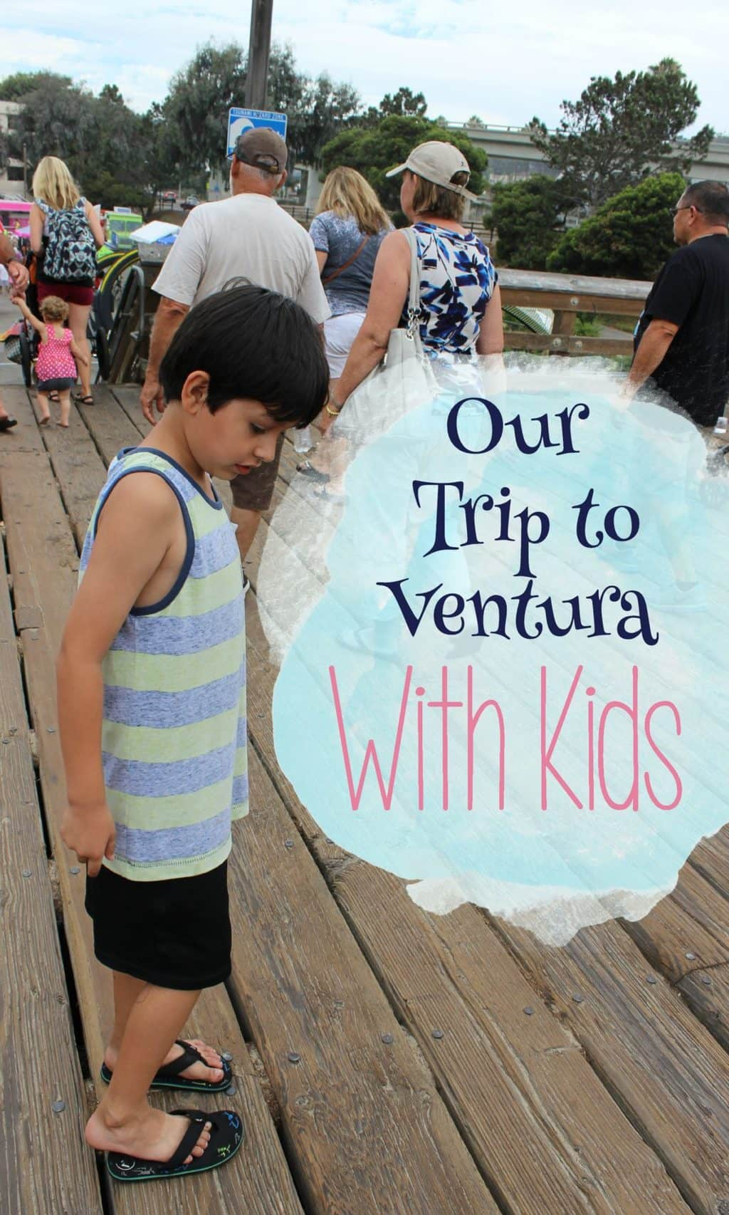 Our Trip to Ventura with Kids