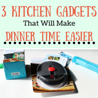 3 Kitchen Gadgets That Will Make Dinner Time Easier- Plus a Giveaway