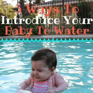 5 Ways To Introduce Your Baby To Water
