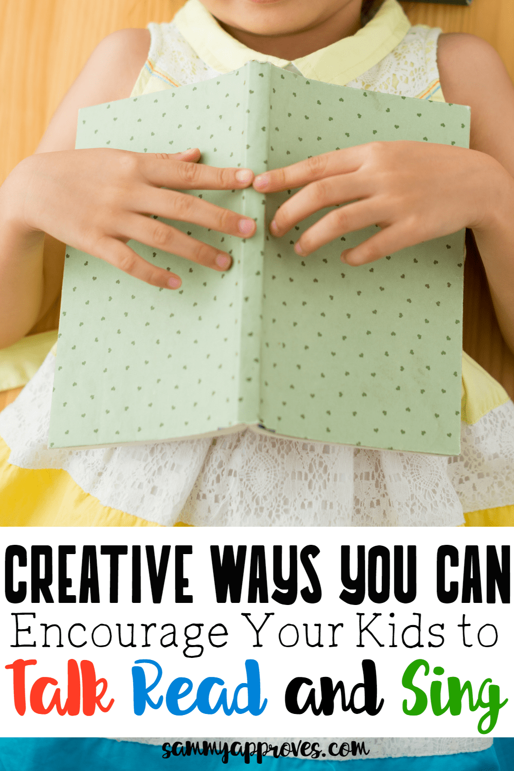 Creative Ways to Encourage Your Kids to Talk, Read, & Sing