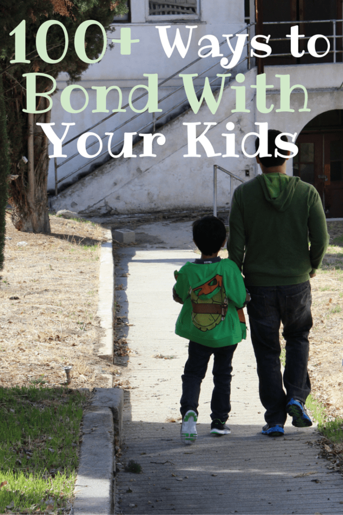100+ Easy Ways to Bond With Your Kids