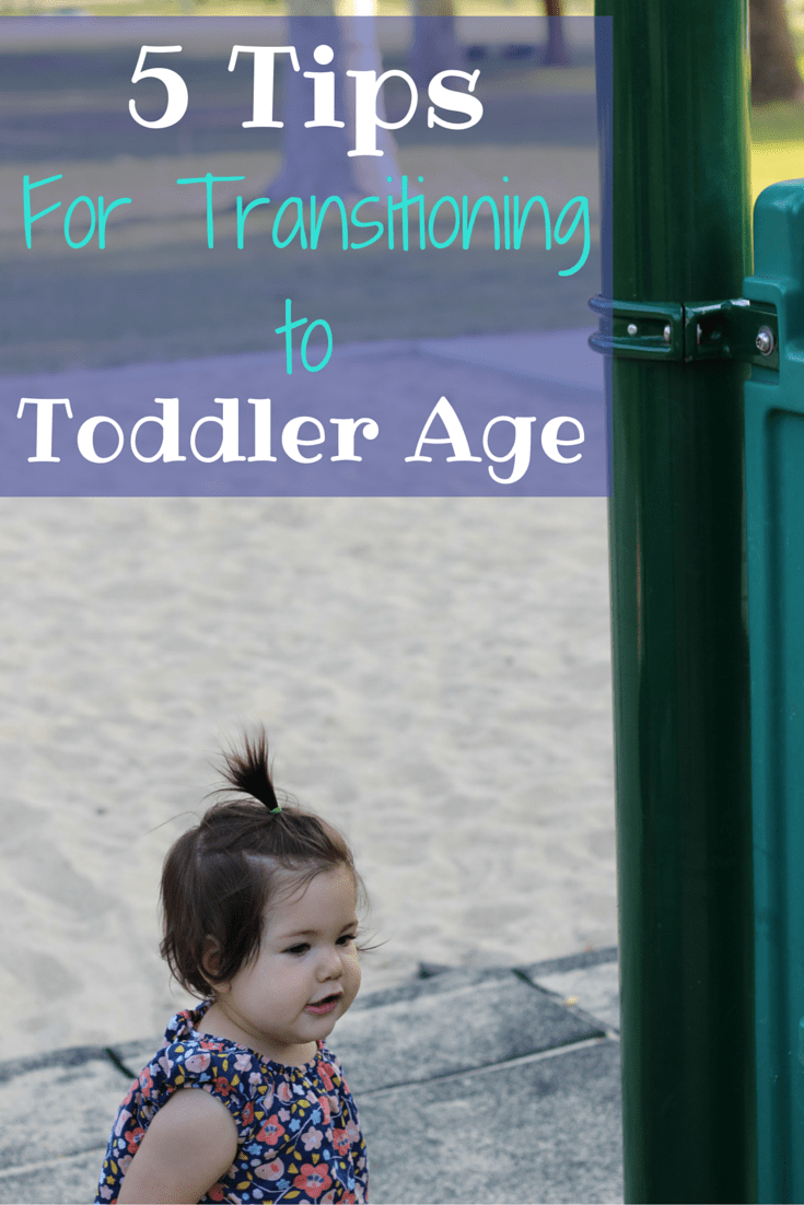 5 Tips for Transitioning to Toddler Age