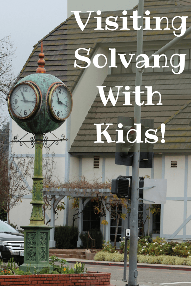 Visiting Solvang, California With Kids