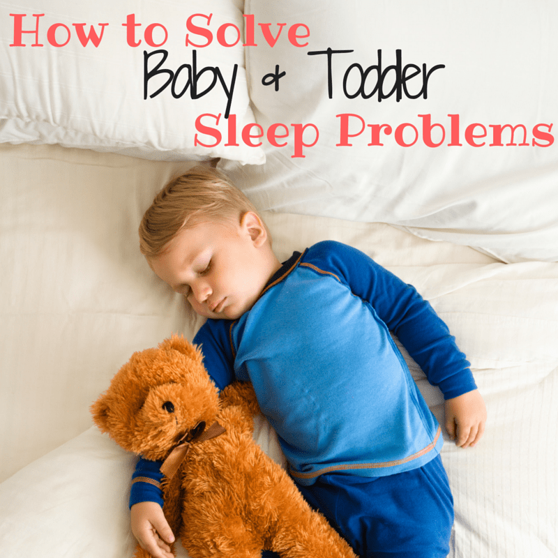 How to Solve Baby & Toddler Sleep Problems