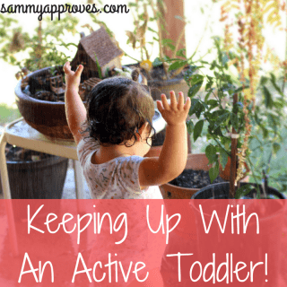 Keeping Up With An Active Toddler!