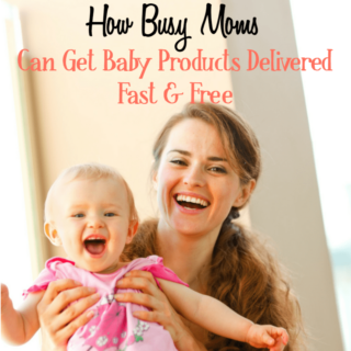 How to Get Baby Products Delivered Fast & Free