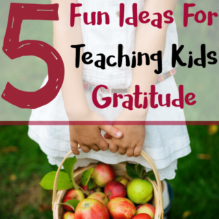 5 Fun Ideas for Teaching Kids Gratitude