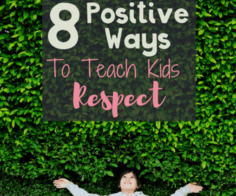 Positive Ways to Teach Kids Respect