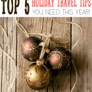 Top 5 Holiday Travel Tips!
