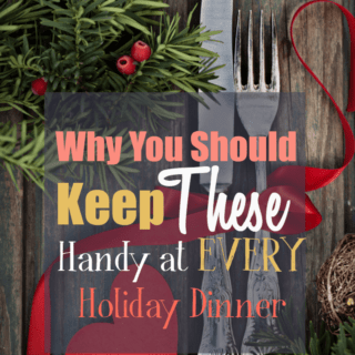 What You Should Keep Handy At EVERY Holiday Dinner!