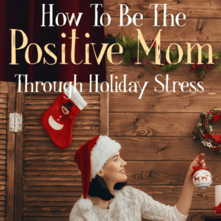 Staying Positive Through Holiday Stress