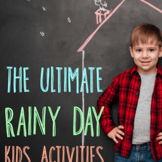 The Ultimate Rainy Day Kids Activities
