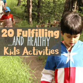 20 Fulfilling and Healthy Kids Activities