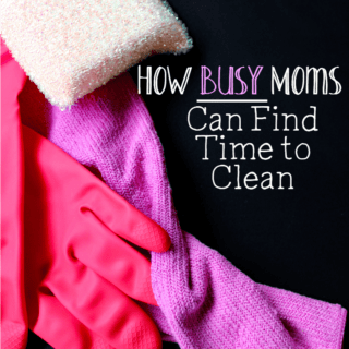 How Busy Moms Can Find Time to Clean