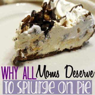 Why All Moms Deserve to Splurge on Pie! – Pi Day Piece Offering