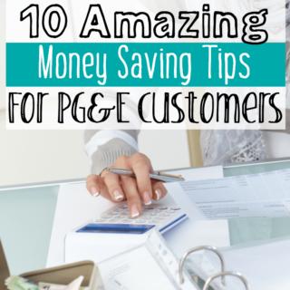 10 Amazing Money Saving Tips for PG&E Customers