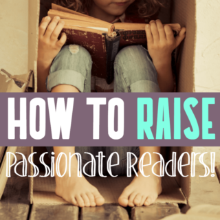 How to Raise Passionate Readers | Teach Kids To Love Books!