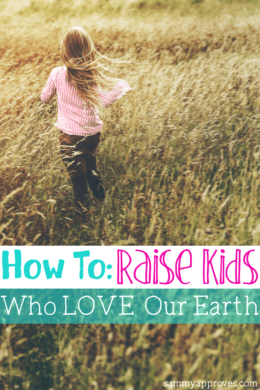 Raise Kids Who Love Our Earth