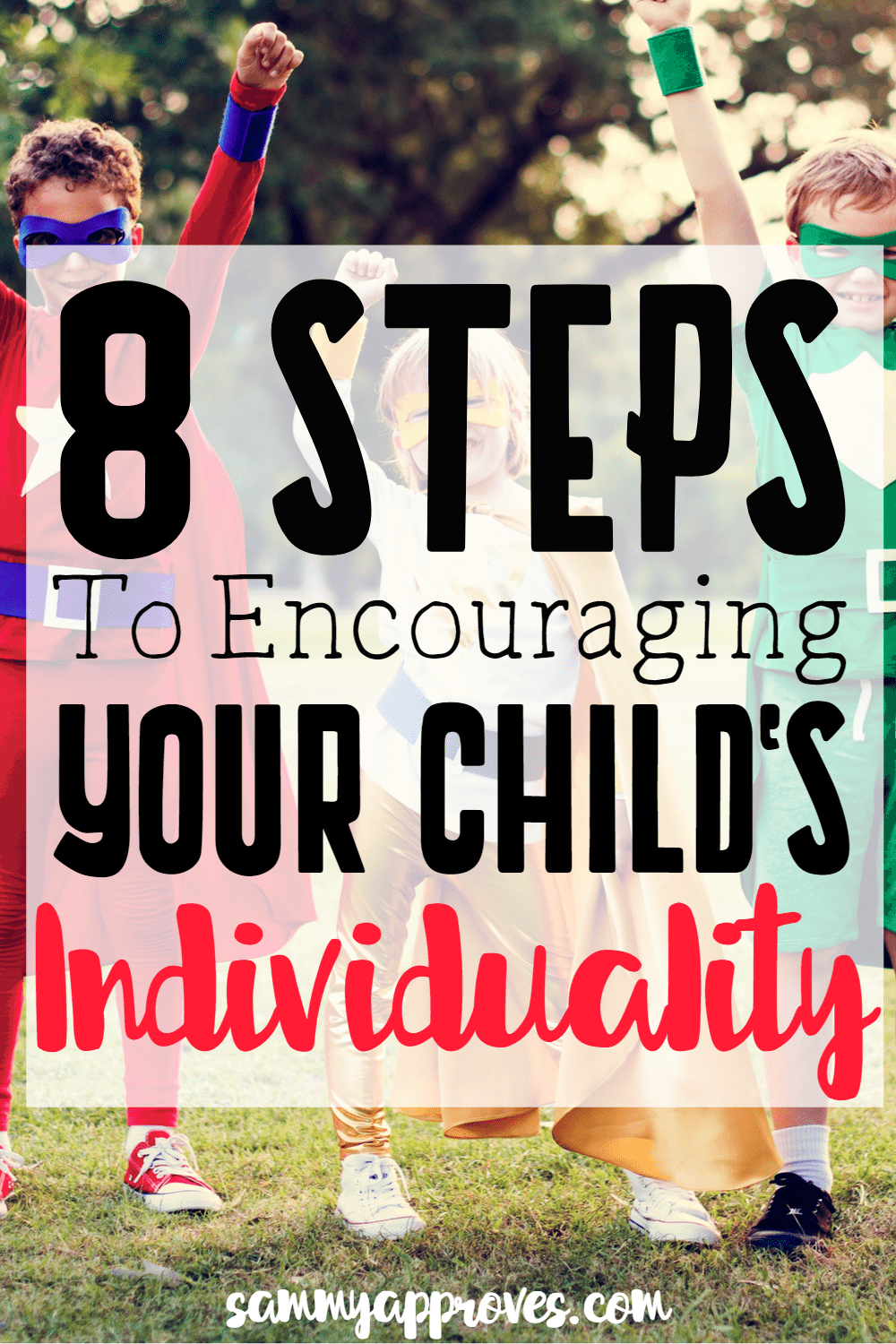 8 Steps to Encouraging Your Child's Individuality