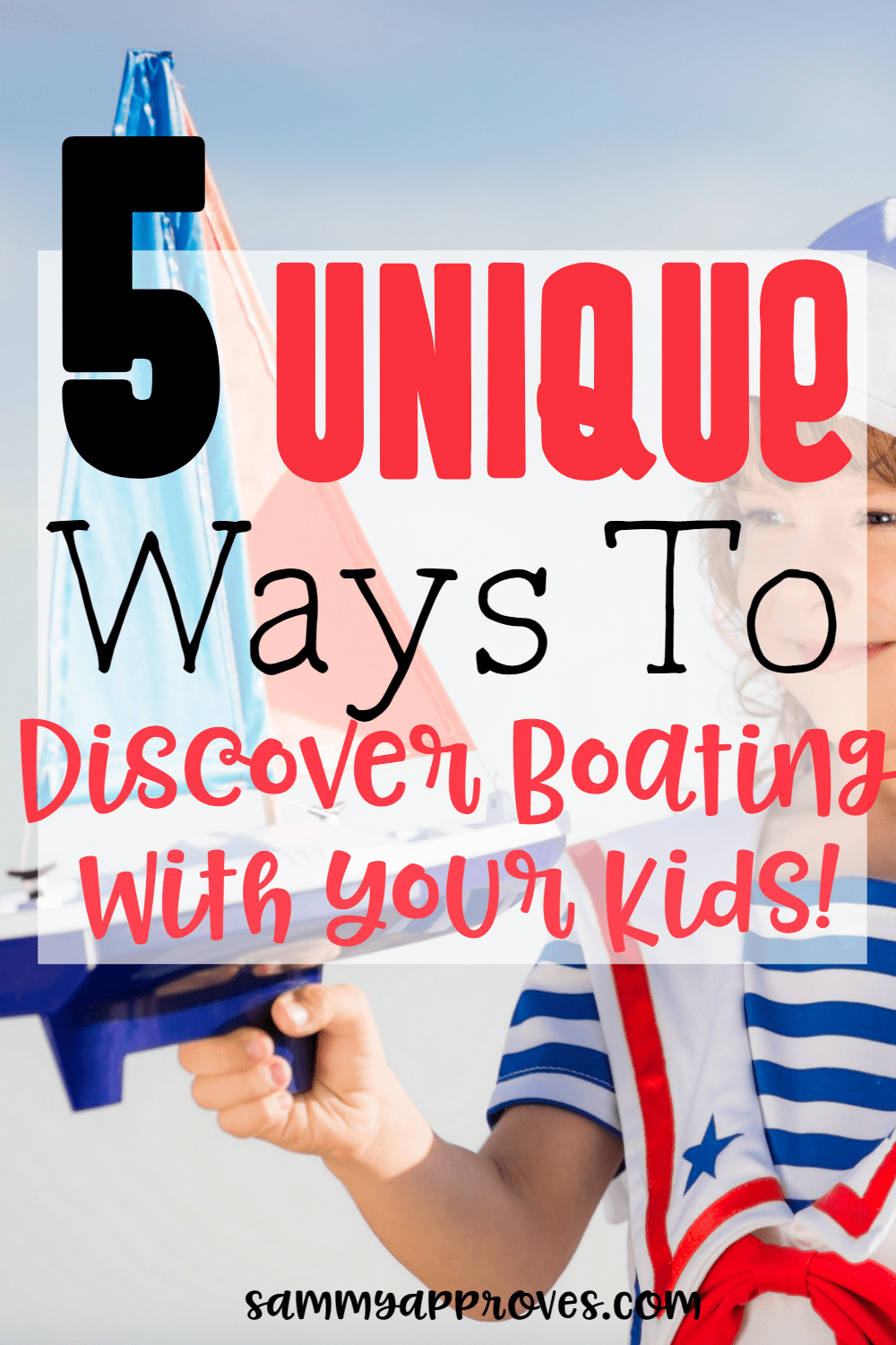 5 Unique Ways to Discover Boating With Your Kids | Great Summer Ideas!