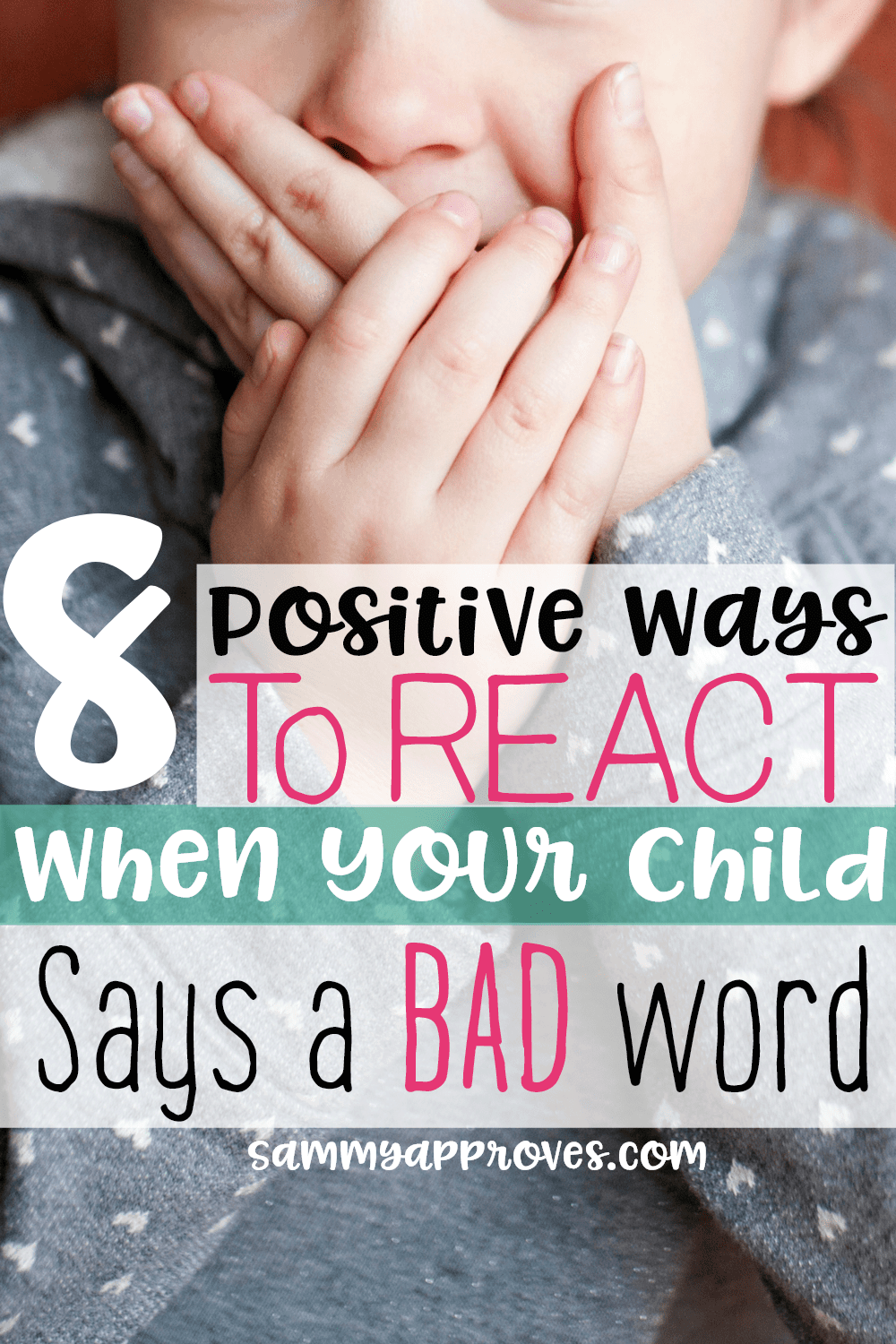8 Positive Ways to React When Your Child Says a Bad Word