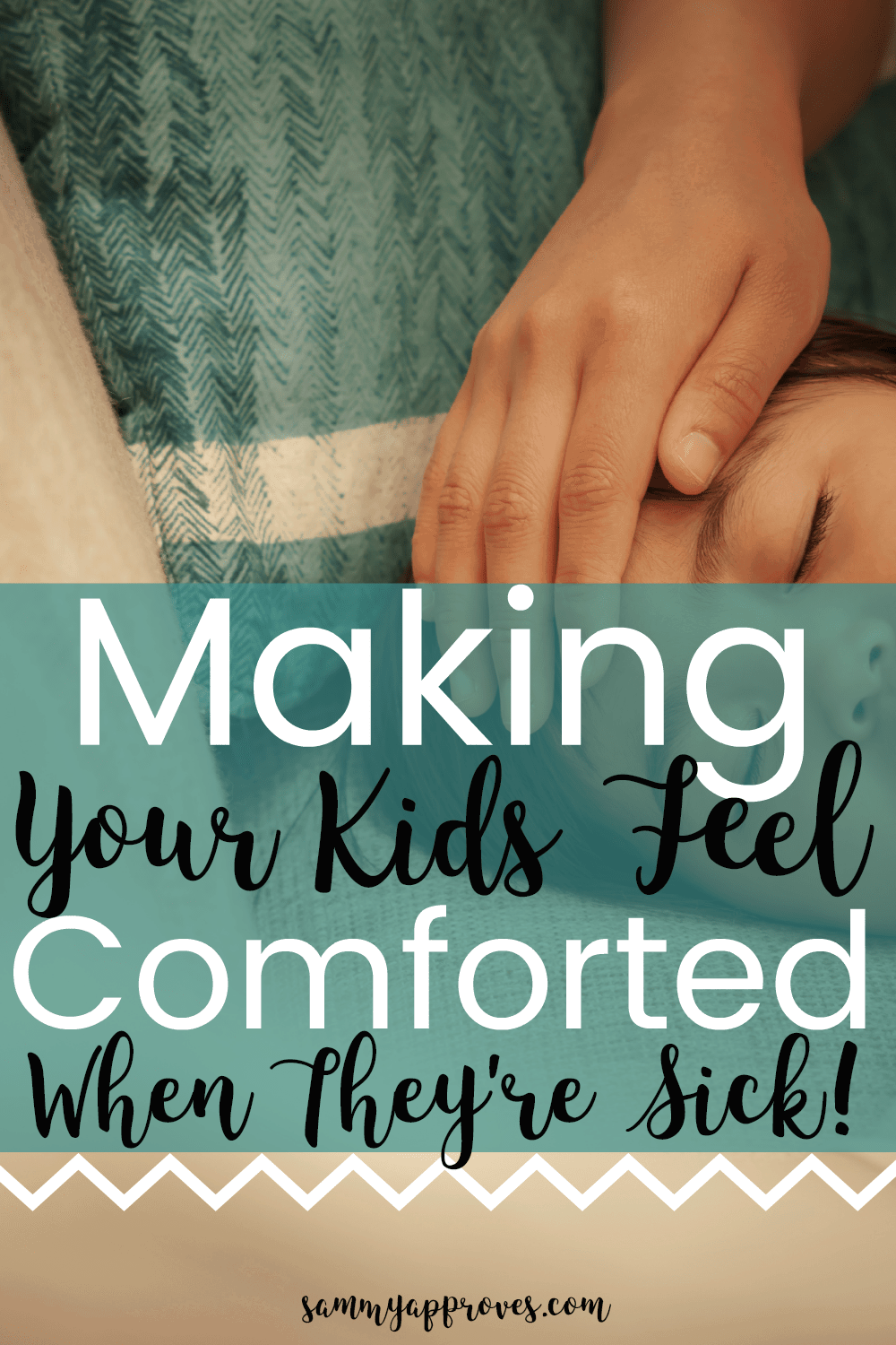Making Your Kids Feel Comforted When They're Sick