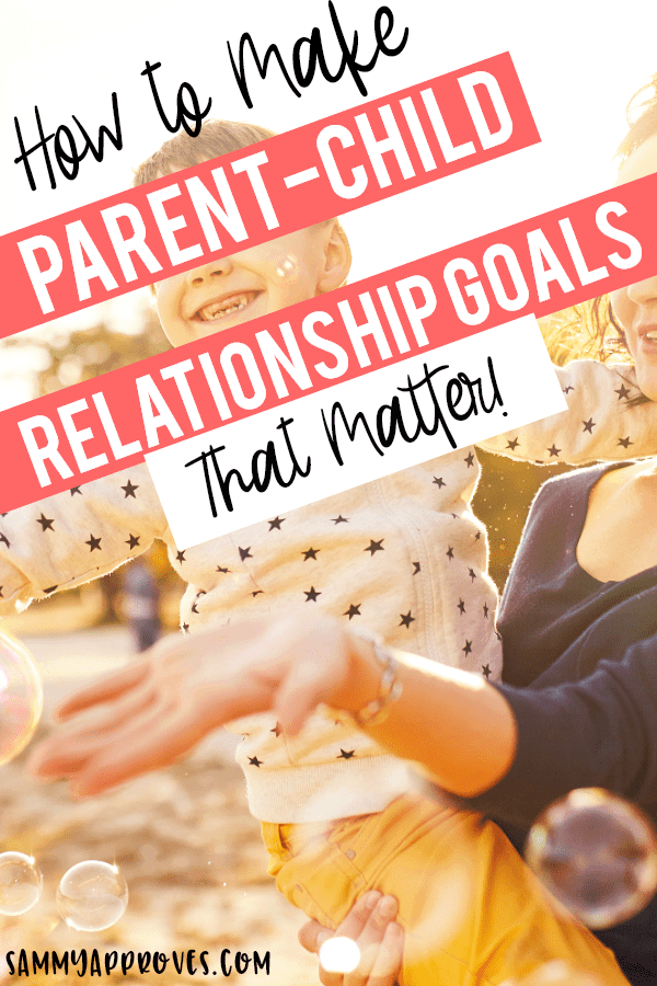 How to Make Parent-Child Relationship Goals that Matter