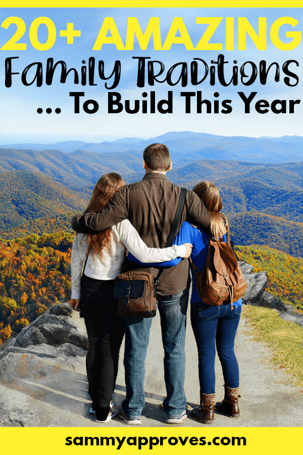 40+Amazing Family Traditions to Build This Year