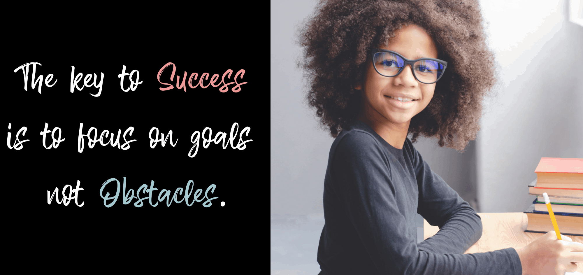 Quote- The key to success is to focus on goals not obstacles. {Photo- little girl goal planning in a notebook}